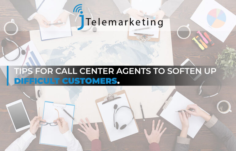 Tips for call center agents to soften up difficult customers